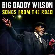 Big Daddy Wilson Songs from